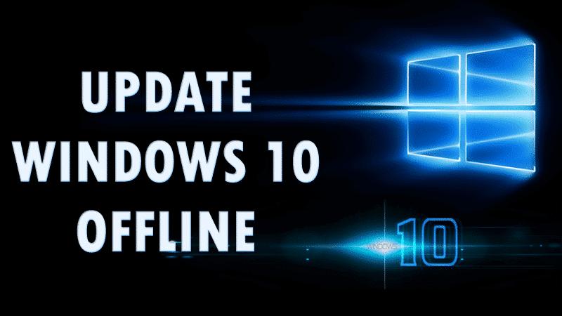 Update Windows 10 Offline